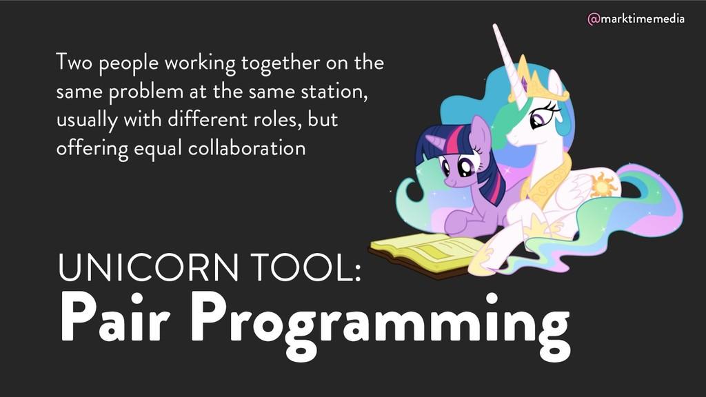 @marktimemedia UNICORN TOOL: Pair Programming T...
