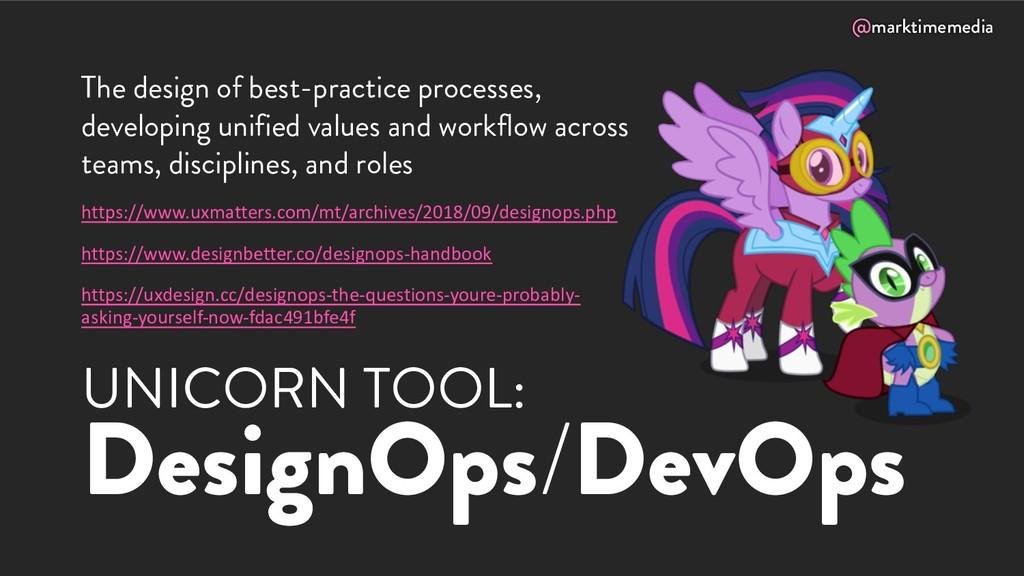 @marktimemedia UNICORN TOOL: DesignOps/DevOps T...