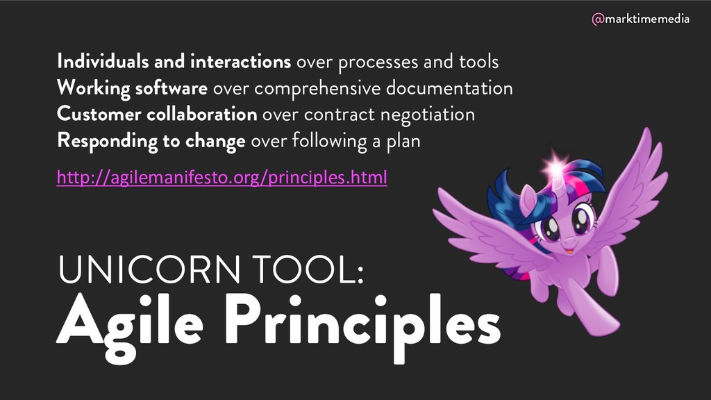 @marktimemedia UNICORN TOOL: Agile Principles I...