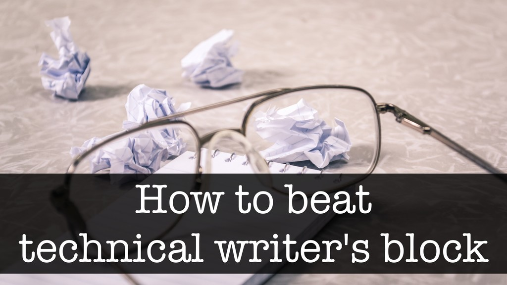 How to beat technical writer's block