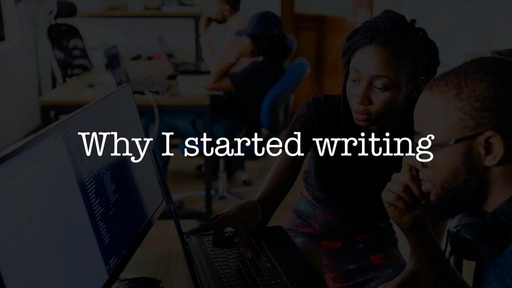 Why I started writing