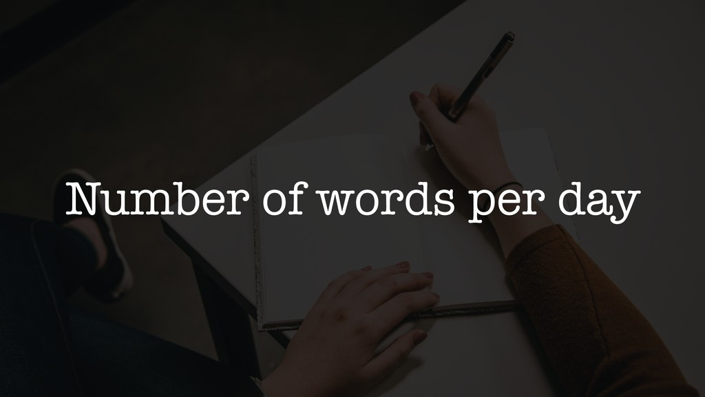Number of words per day
