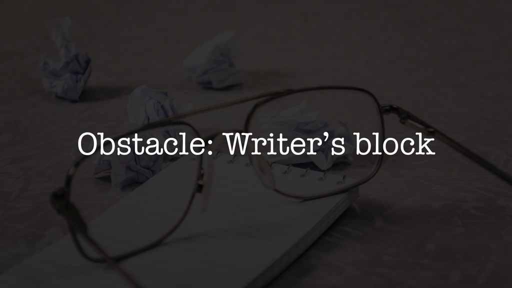 Obstacle: Writer's block