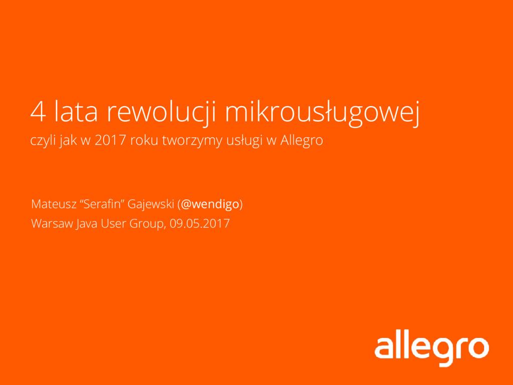 4 lata rewolucji mikrousługowej czyli jak w 20...