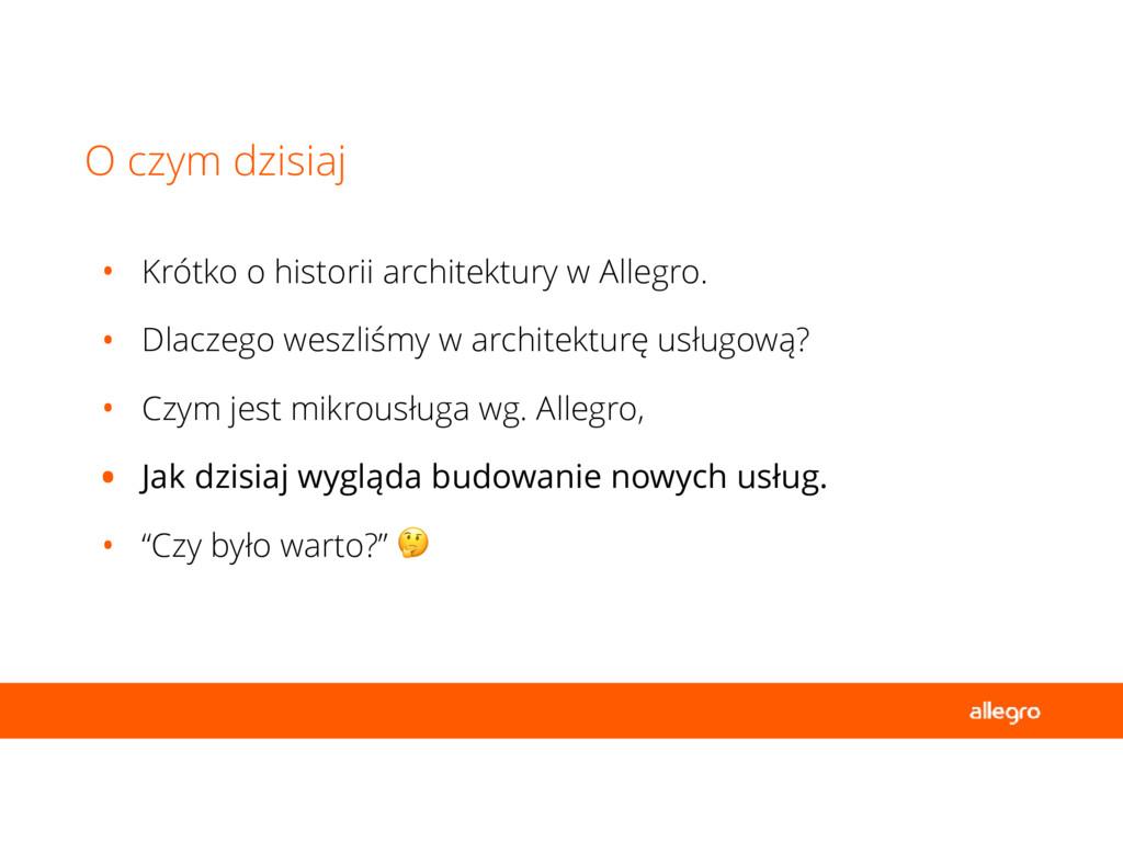 • Krótko o historii architektury w Allegro. • D...