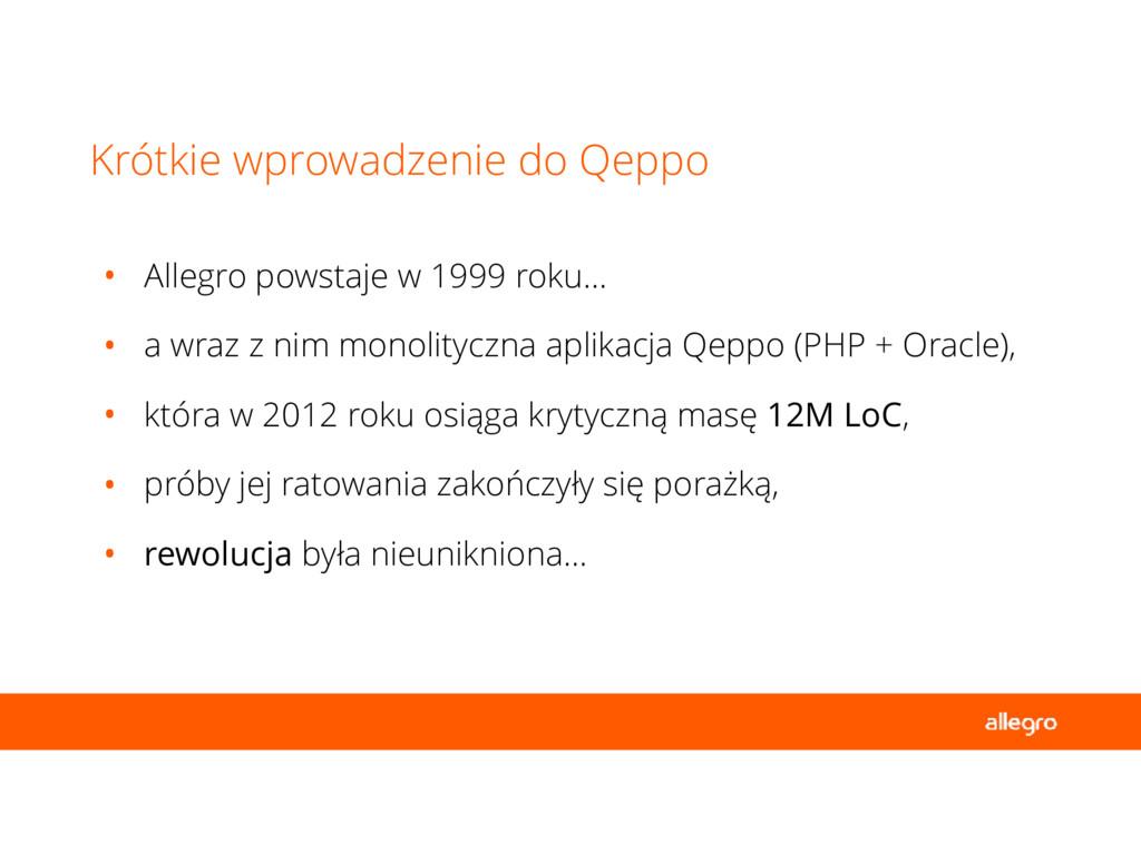 • Allegro powstaje w 1999 roku… • a wraz z nim ...