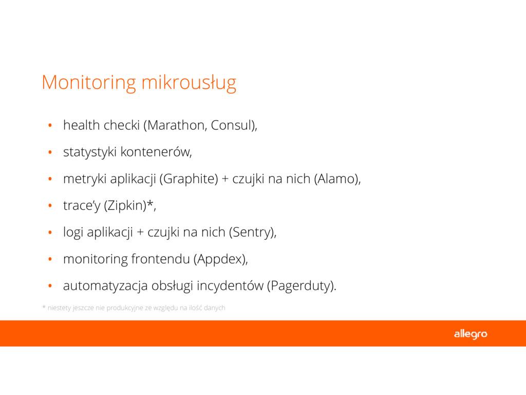 • health checki (Marathon, Consul), • statystyk...