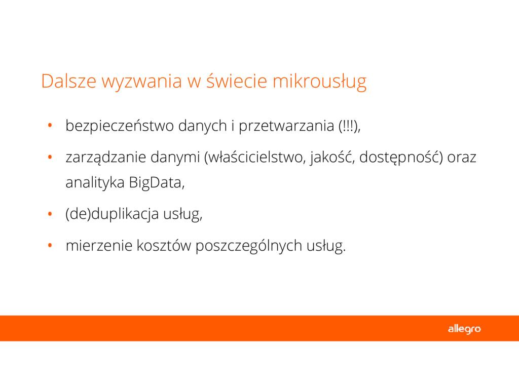 • bezpieczeństwo danych i przetwarzania (!!!), ...