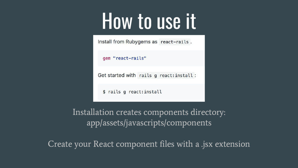 How to use it Installation creates components d...