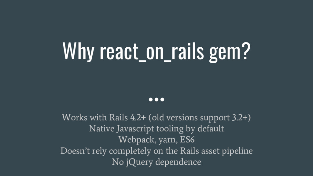 Why react_on_rails gem? Works with Rails 4.2+ (...