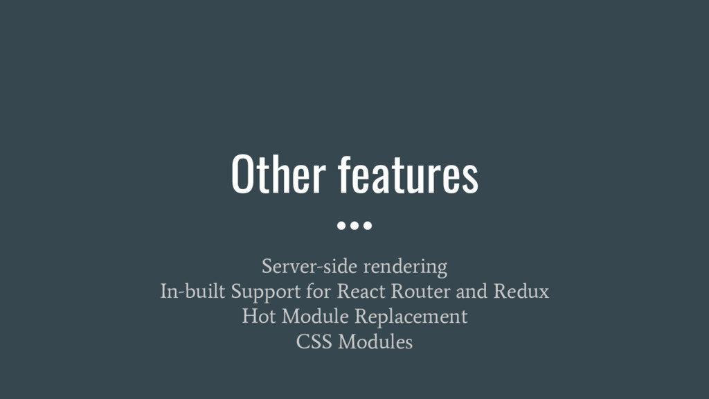 Other features Server-side rendering In-built S...