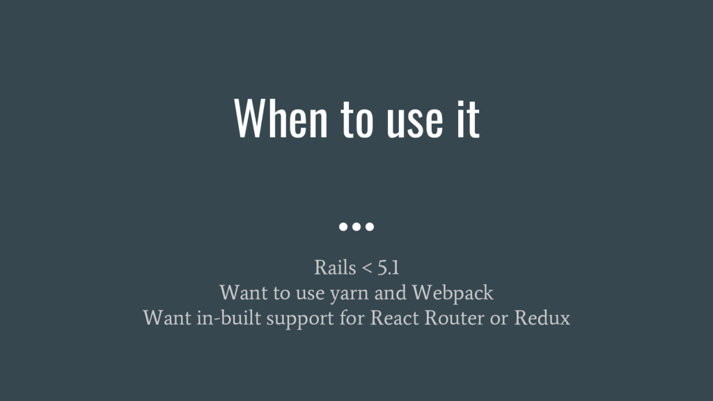 Rails < 5.1 Want to use yarn and Webpack Want i...