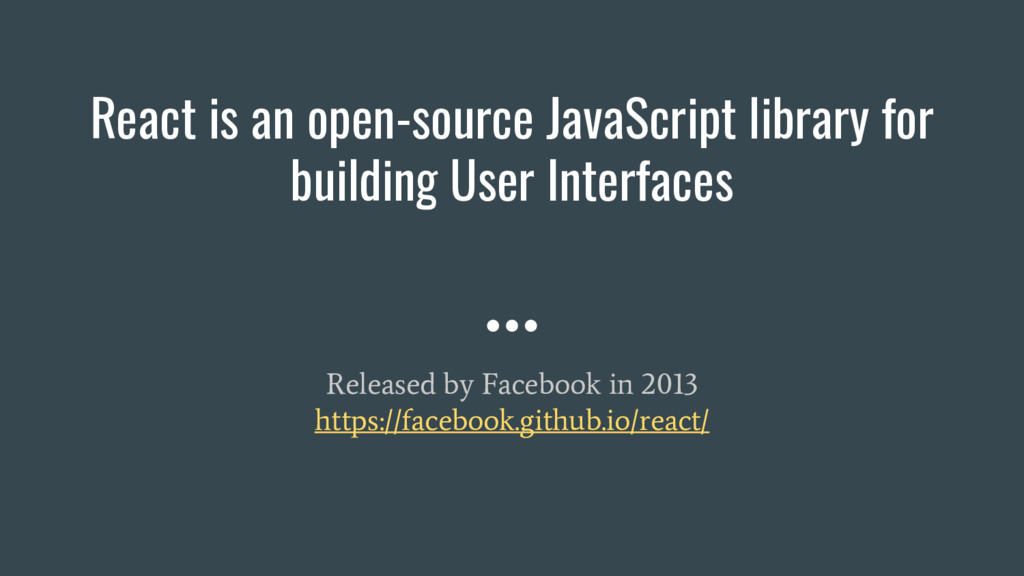 React is an open-source JavaScript library for ...