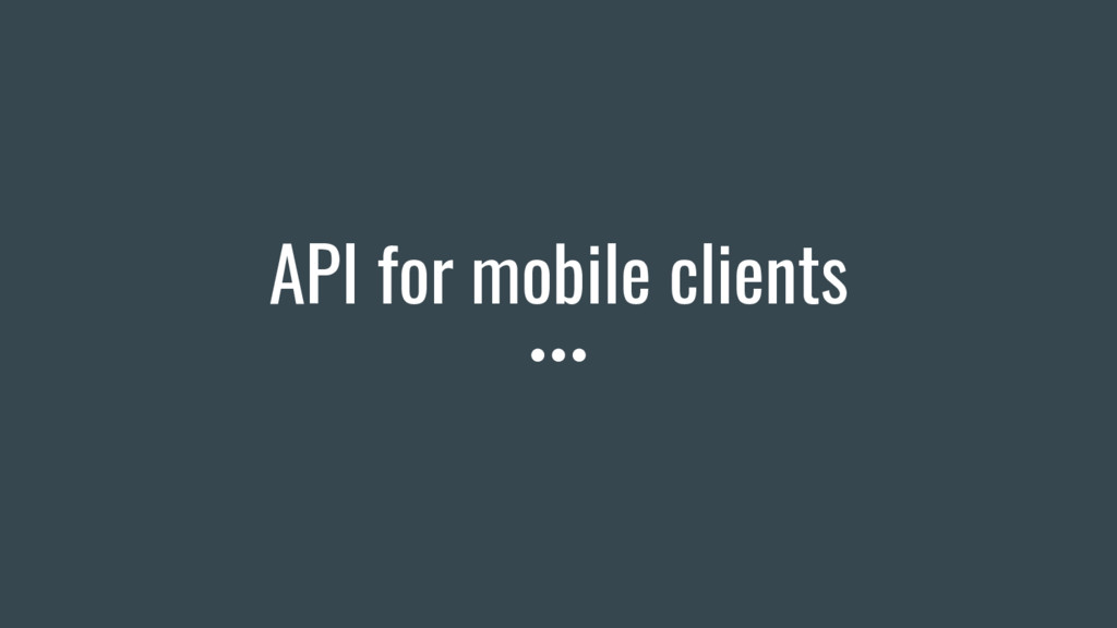 API for mobile clients