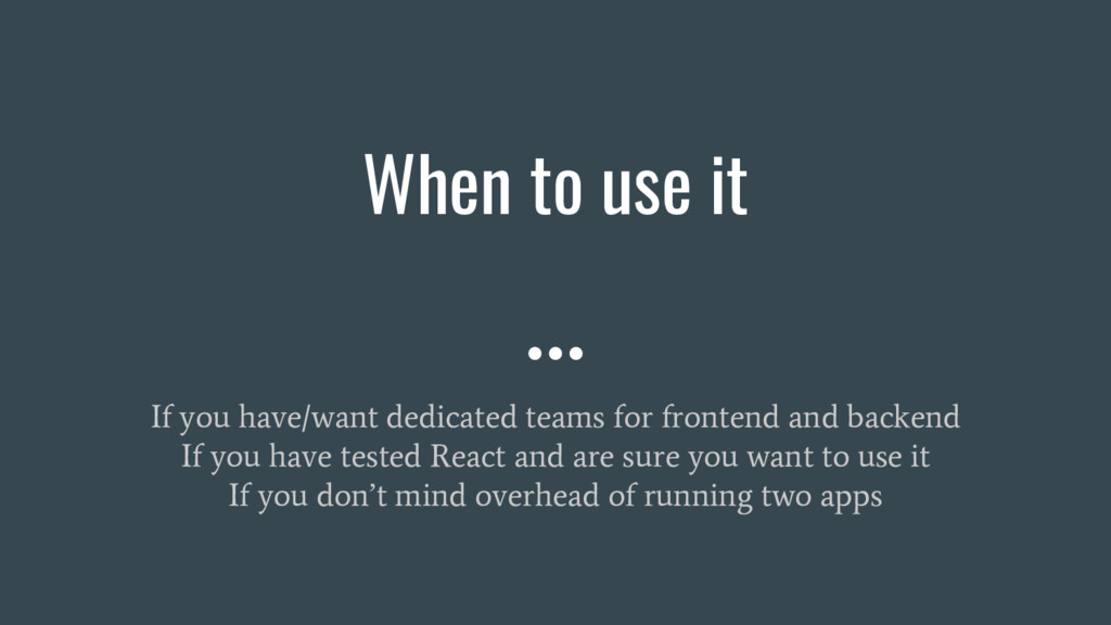 If you have/want dedicated teams for frontend a...