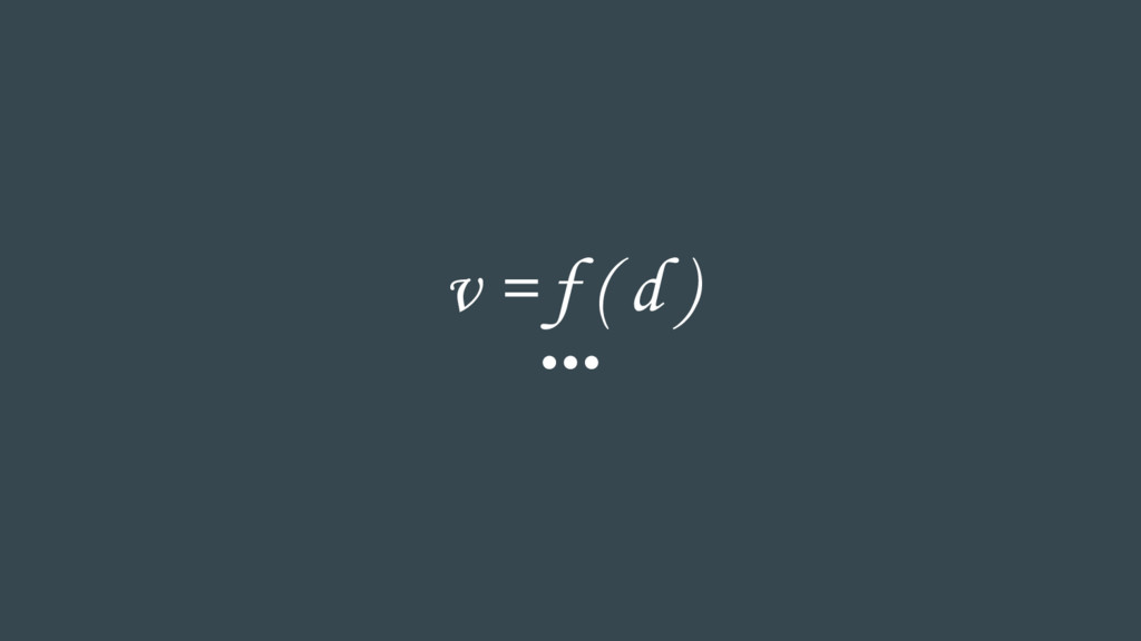 v = f ( d )
