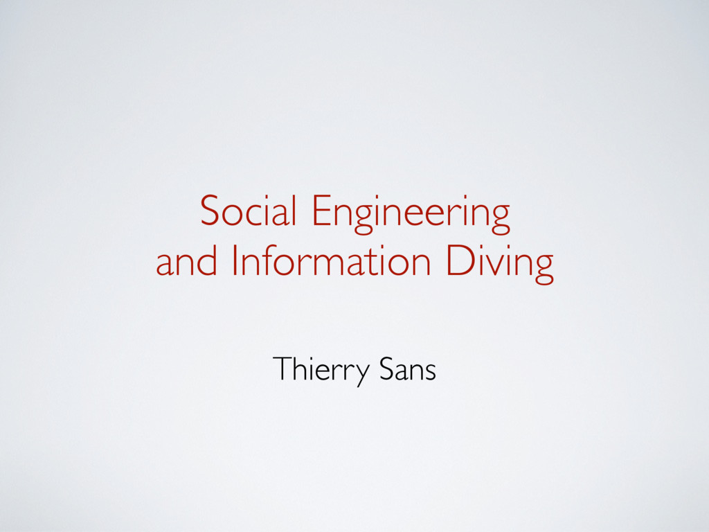 Social Engineering and Information Diving Thier...