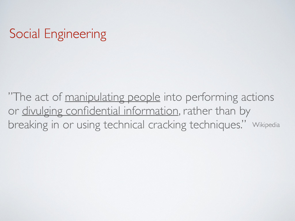 """Social Engineering """"The act of manipulating peo..."""