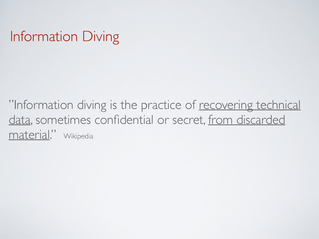 """Information Diving """"Information diving is the p..."""