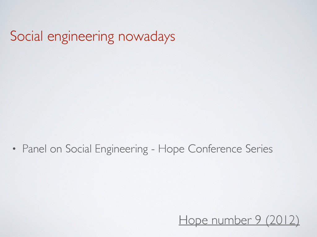 Social engineering nowadays • Panel on Social E...