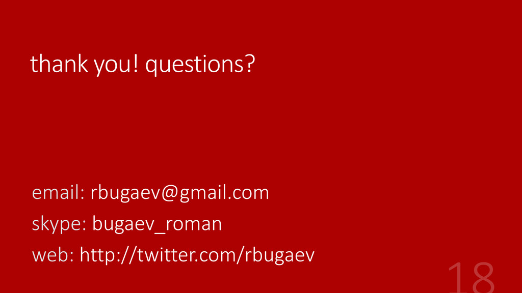 thank you! questions? email: rbugaev@gmail.com ...