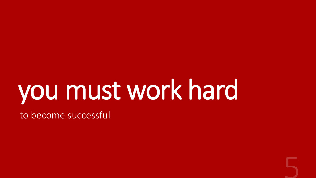 you must work hard to become successful