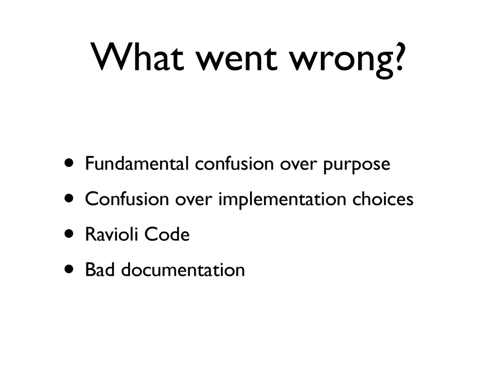 What went wrong? • Fundamental confusion over p...