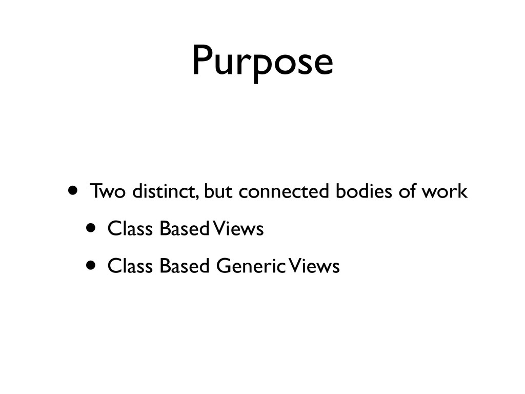 Purpose • Two distinct, but connected bodies of...