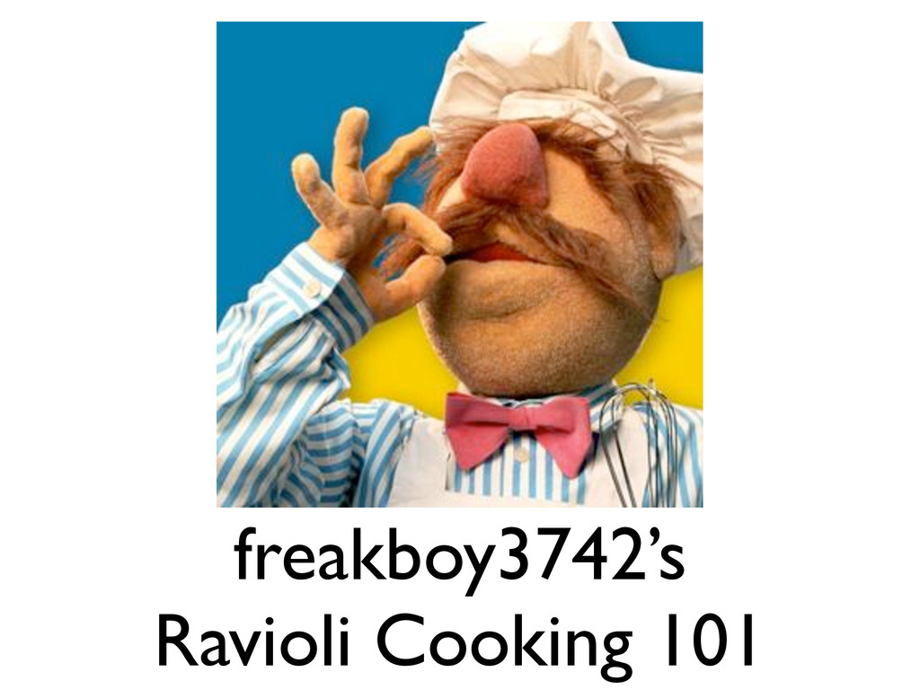 freakboy3742's  Ravioli Cooking 101