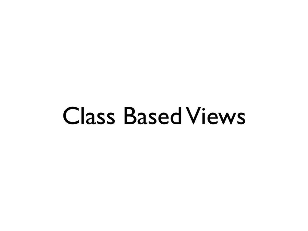 Class Based Views