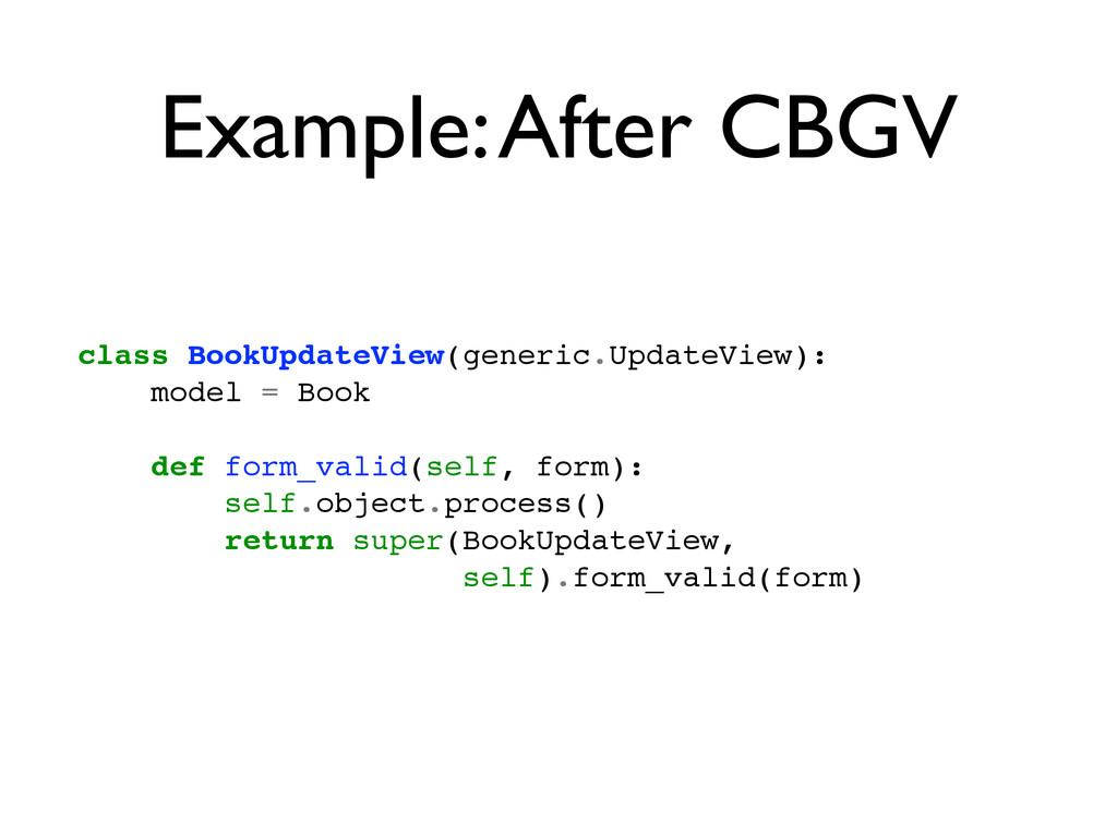 Example: After CBGV class BookUpdateView(generi...