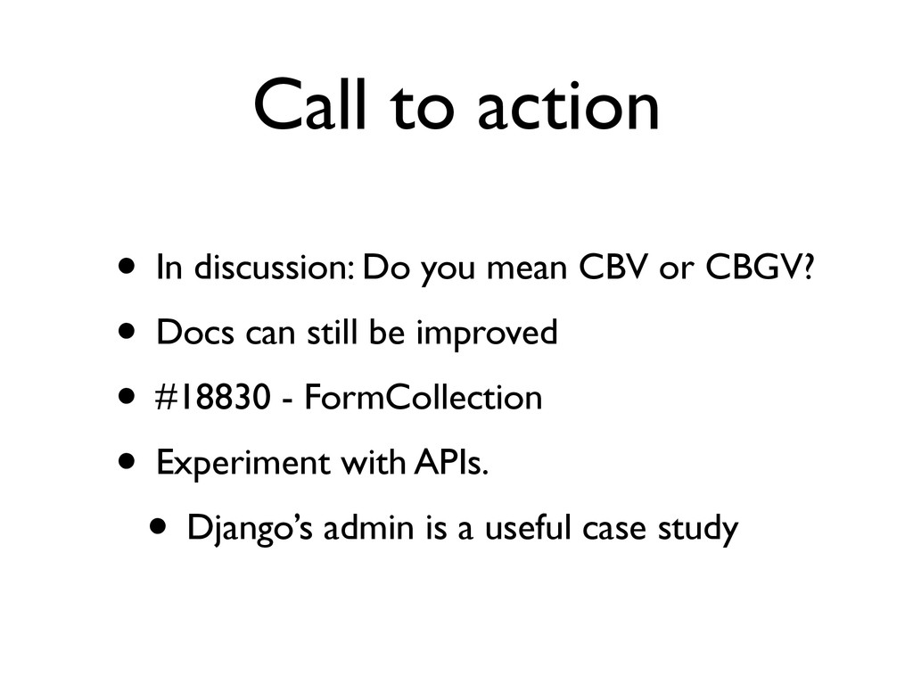 Call to action • In discussion: Do you mean CBV...