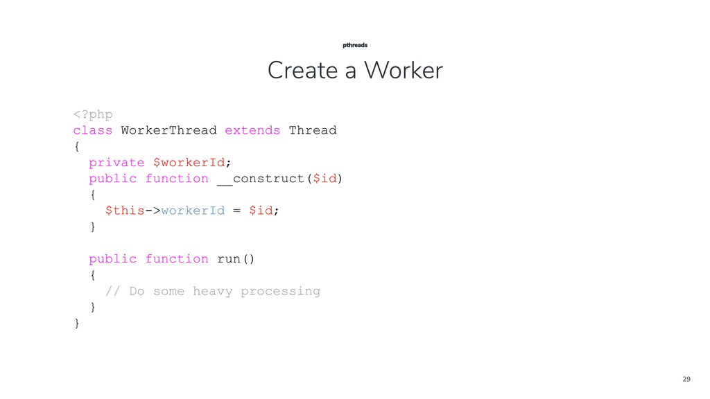 29 <?php class WorkerThread extends Thread { pr...