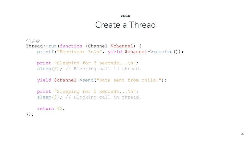 32 <?php Thread::run(function (Channel $channel...