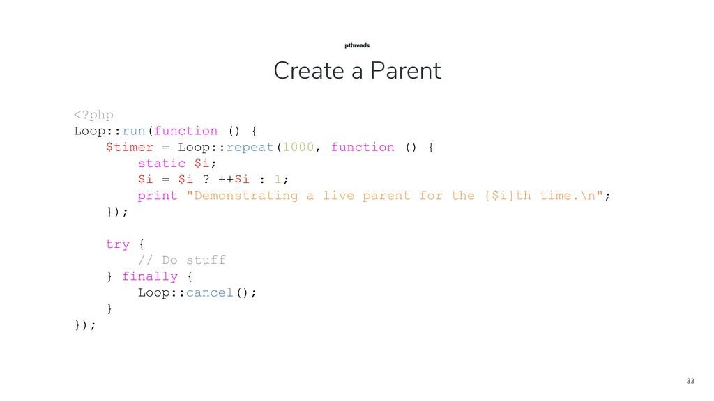 33 <?php Loop::run(function () { $timer = Loop:...