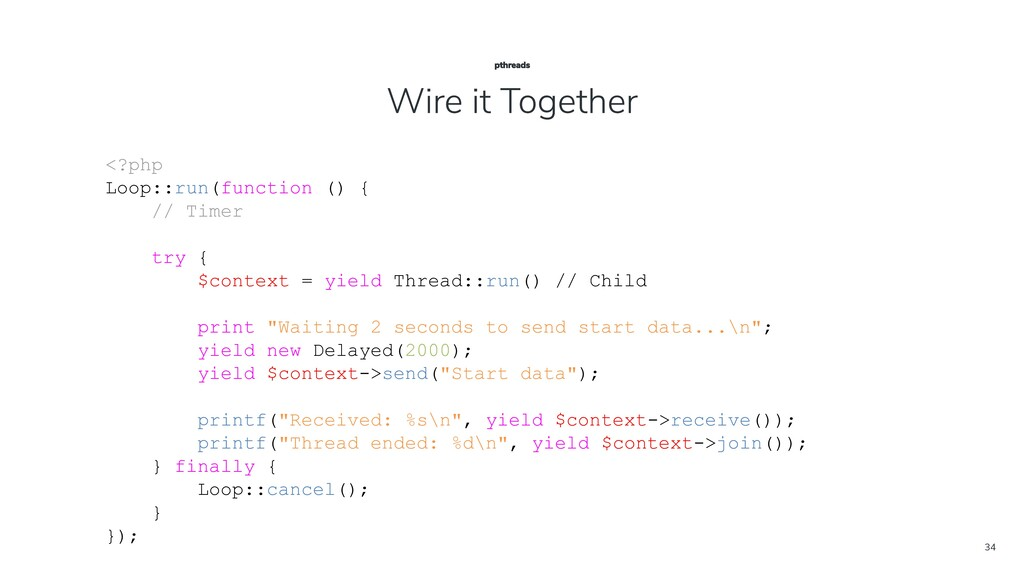 34 <?php Loop::run(function () { // Timer try {...