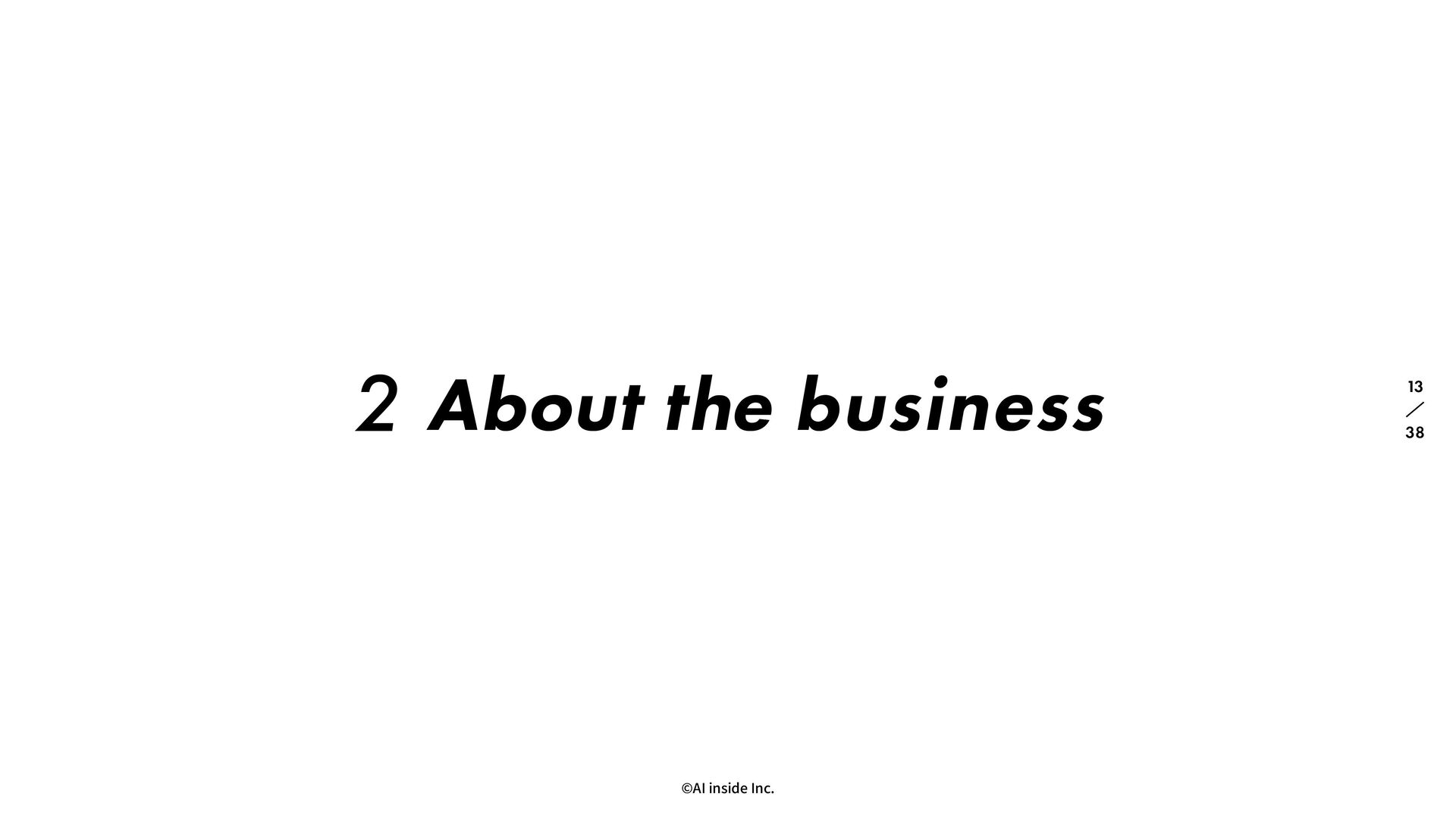 ©AI inside Inc. 41 13 2 About the business