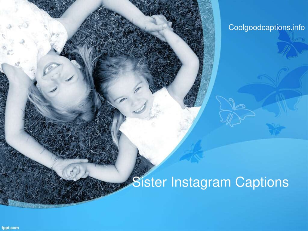 Sister Instagram Captions Coolgoodcaptions.info
