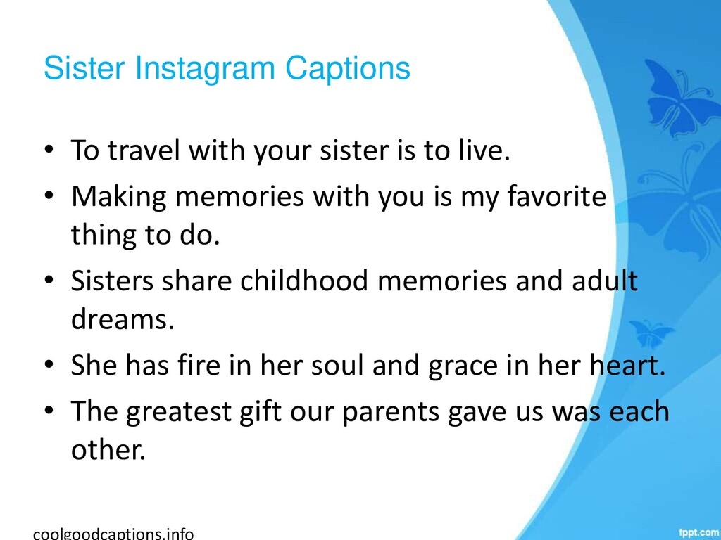Sister Instagram Captions • To travel with your...
