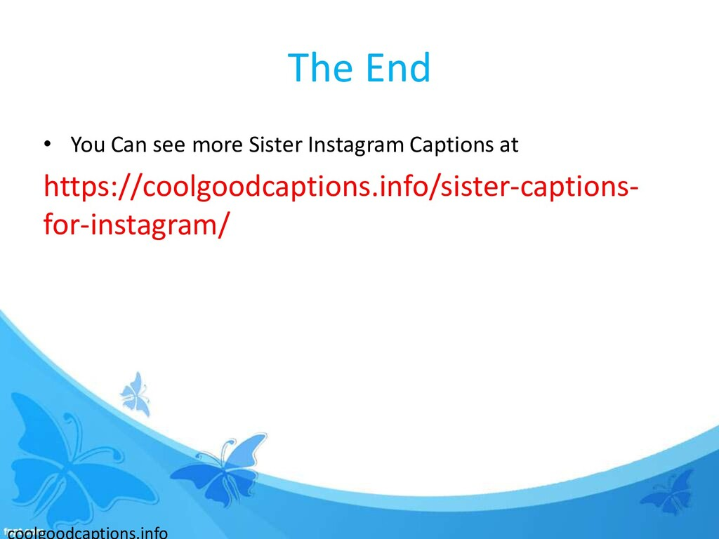 The End • You Can see more Sister Instagram Cap...