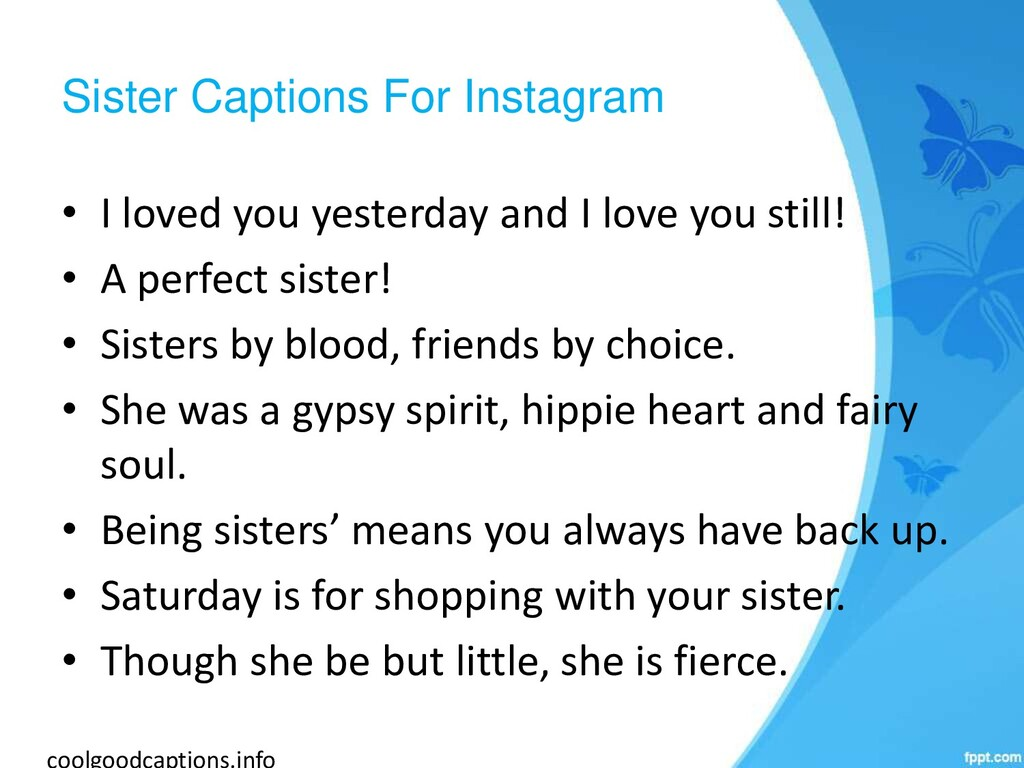 Sister Captions For Instagram • I loved you yes...