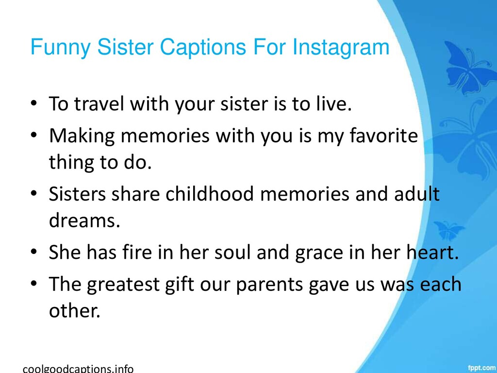 Funny Sister Captions For Instagram • To travel...