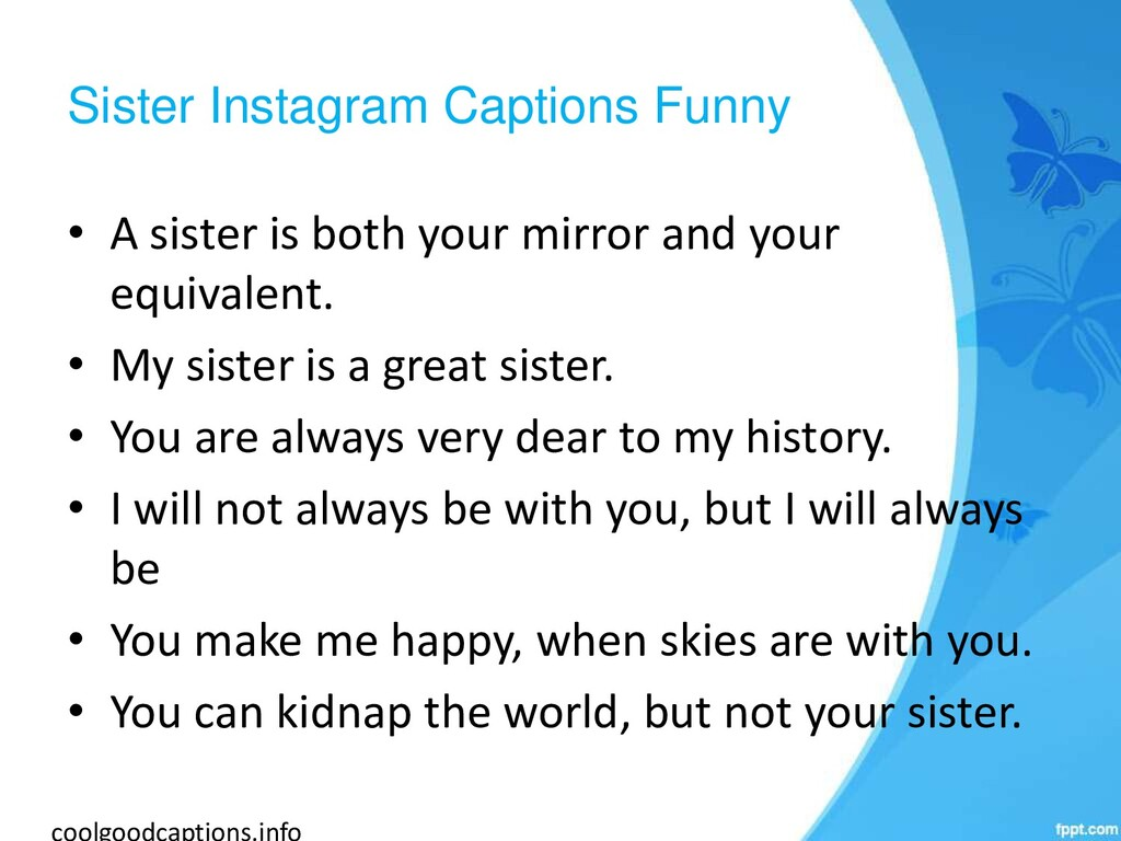 Sister Instagram Captions Funny • A sister is b...