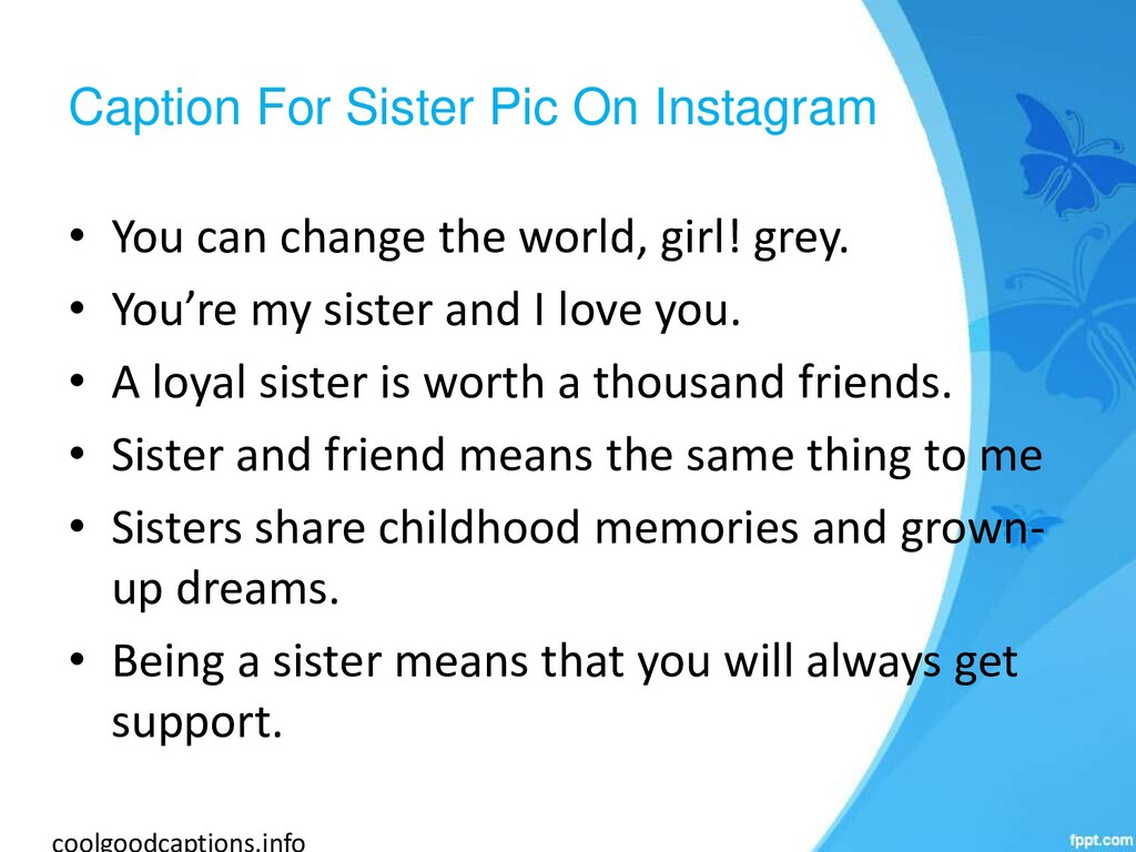 Caption For Sister Pic On Instagram • You can c...