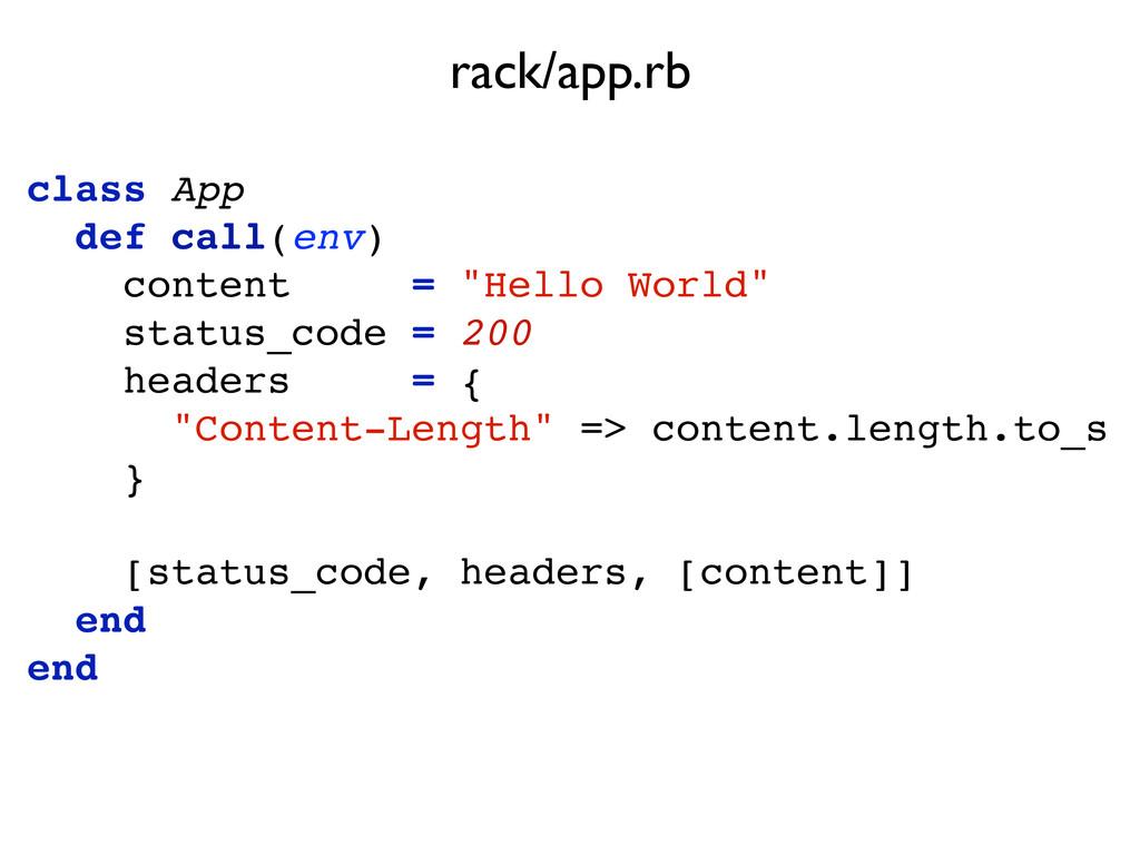 "class App def call(env) content = ""Hello World""..."