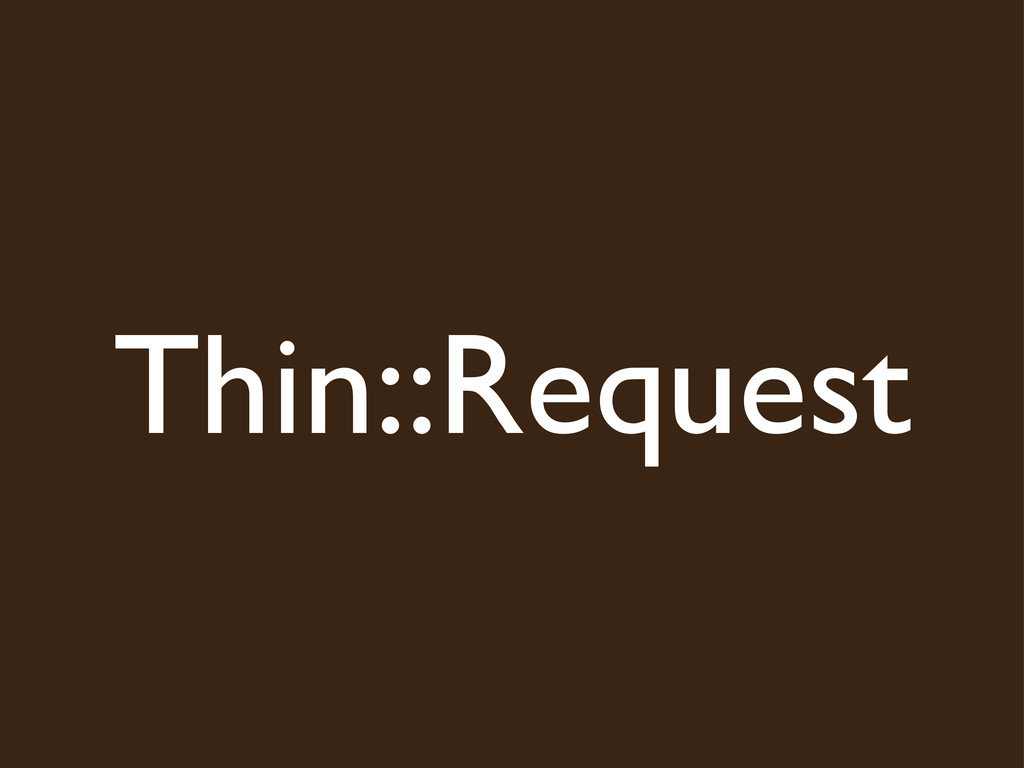 Thin::Request