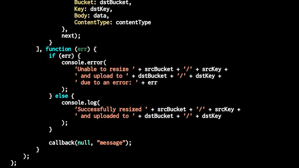 Bucket: dstBucket, Key: dstKey, Body: data, Con...