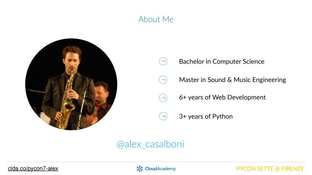About Me PYCON SETTE @ FIRENZE @alex_casalb...