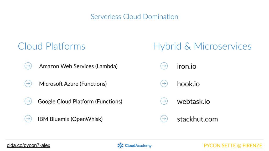 Serverless Cloud Domina@on PYCON SETTE @ F...