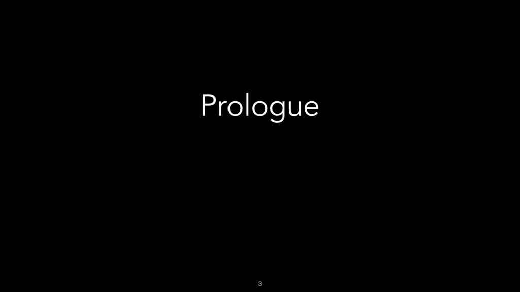 3 Prologue